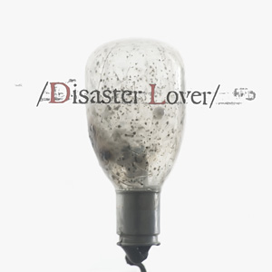 Disaster Lover - EP mastered by Kevin McNoldy