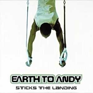Earth To Andy - Sticks The Landing mastered by Kevin McNoldy, tracks 7 & 14 mixed by Kevin McNoldy